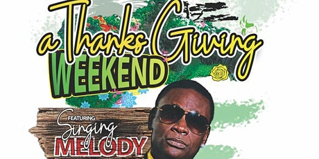 Thanksgiving Weekend Featuring Singing Melody tickets