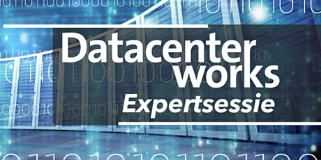 DatacenterWorks Expertsessie Datacenterkoeling tickets