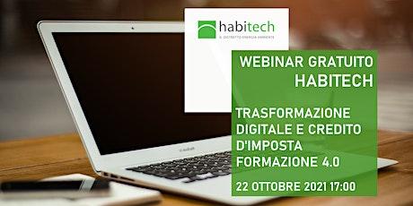 Webinar Habitech - Trasformazione digitale e credito d'imposta 4.0 biglietti