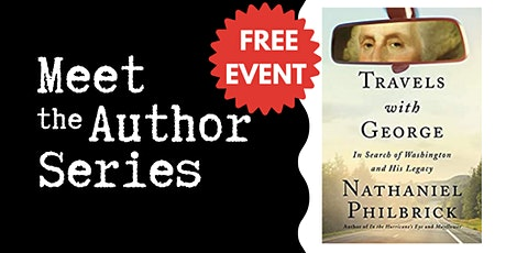 """IN PERSON EVENT: """"Travels with George"""" with Nathaniel Philbrick tickets"""