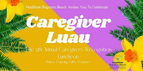 The 5th Annual Caregivers' Recognition Luncheon tickets