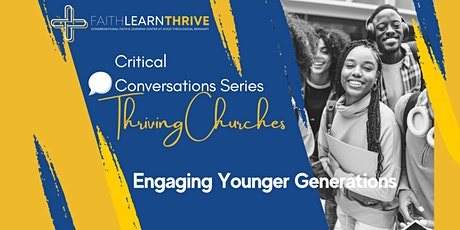 Critical Conversations: Engaging Younger Generations tickets