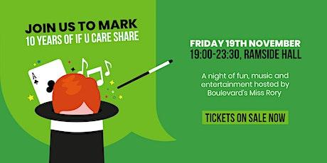 If U Care Share 10th Anniversary Magic Ball tickets