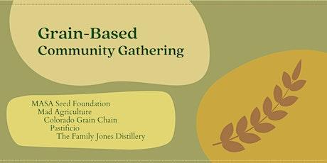 Grain-Based Community Gathering tickets