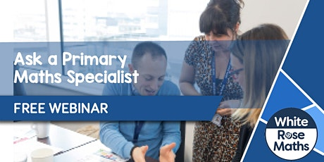 **FREE WEBINAR** Ask a Primary Maths Specialist - 30.11.21 tickets