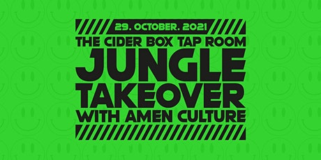 Jungle Takeover at The Cider Box Tap Room with Amen Culture tickets