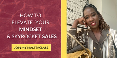 How to Elevate your Mindset and Skyrocket Sales tickets