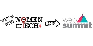 Who's Who: Women in Tech @Web Summit #WITWS