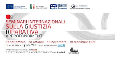 Seminari Internazionali sulla Giustizia Riparativa - 2 incontro - FRANCIA biglietti