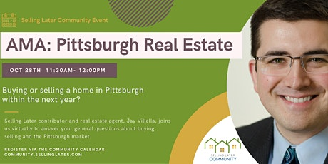 Selling Later AMA: Pittsburgh Real Estate with Jay Villella tickets