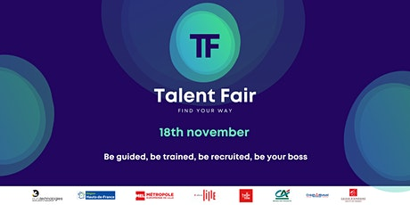Talent Fair : Be guided, be trained, be recruited, be your boss billets