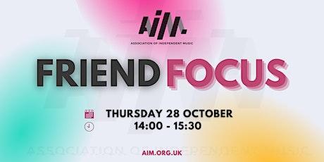 AIM Presents: Friend Focus tickets