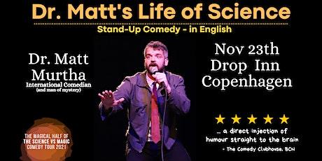 Copy of Dr. Matt's Life of Science - Stand Up Comedy in English Copenhagen biljetter