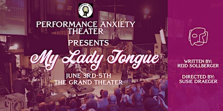 My Lady Tongue Auditions tickets