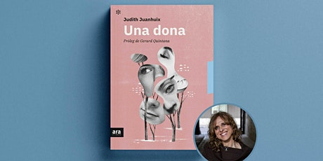 "Judith Juanhuix presenta el llibre ""Una dona"" entradas"