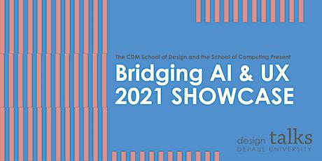 2021 Bridging AI & UX Grant Student Showcase tickets