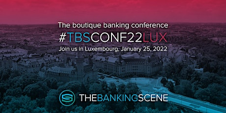 The Banking Scene 2022 Luxembourg billets