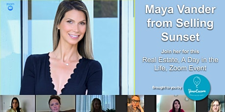 """Maya Vander of Selling Sunset, """"Real Estate, A Day in the Life"""" Zoom tickets"""