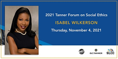 2021  SLCC Tanner Forum on Social Ethics with Isabel Wilkerson tickets