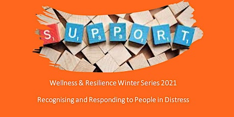 Wellness & Resilience - Responding to Distressed People (All Staff) tickets