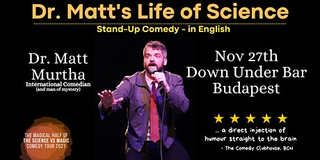 Dr. Matt's Life of Science - Stand Up Comedy in English Budapest tickets