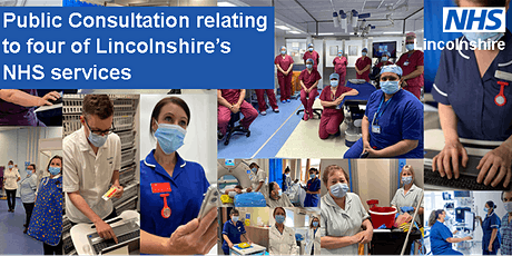Public consultation relating to four of Lincolnshire's NHS Services *Online tickets