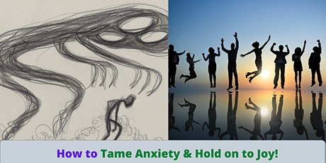 How to Tame your Anxiety & Reconnect to Joy tickets