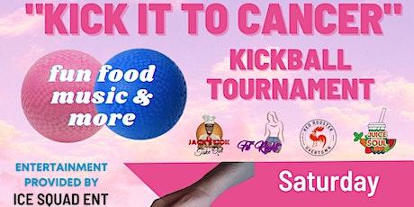 'KICK IT TO CANCER  KICKBALL TOURNAMENT' tickets