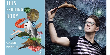 Caleb Parkin's Online Launch of This Fruiting Body tickets