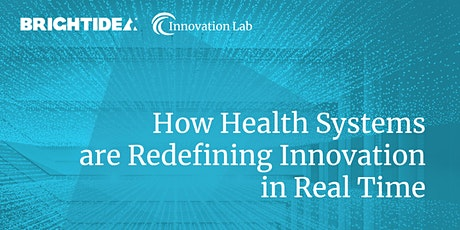 How Health Systems are Redefining Innovation in Real Time tickets