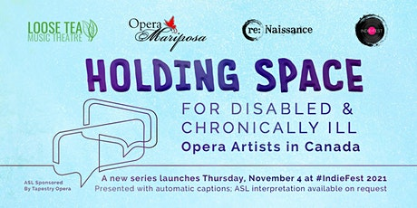 Holding Space for Disabled and Chronically Ill Opera Artists in Canada tickets