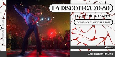 La Discoteca Settanta Ottanta - Il Grande Ritorno la Notte di Halloween biglietti