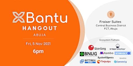 Bantu Hangout (Abuja, Nigeria) tickets
