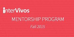 interVivos Fall 2015 Mentorship Program - Protégé...