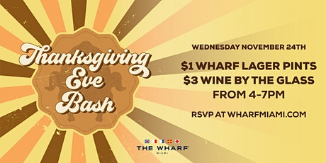 Thanksgiving Eve Bash at The Wharf Miami tickets