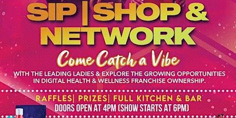 SIP, EAT , SHOP & NETWORK tickets