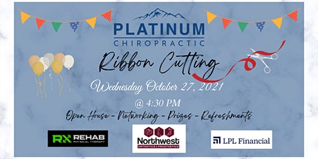 Platinum Chiropractic Ribbon Cutting & Open House tickets