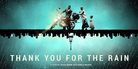 """""""Thank You for the Rain"""" Film Screening and Audience Discussion tickets"""