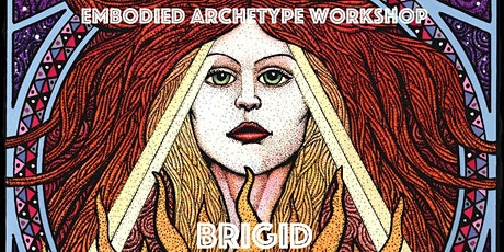 Embodied Archetype Workshop - Goddess BRIGID tickets