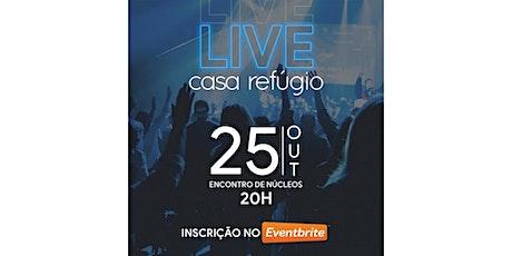 LIVE CASA REFÚGIO - NÚCLEO BRASÍLIA ingressos
