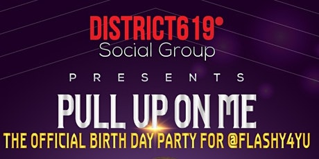 District 619 Social Group presents: Pull Up On Me! boletos
