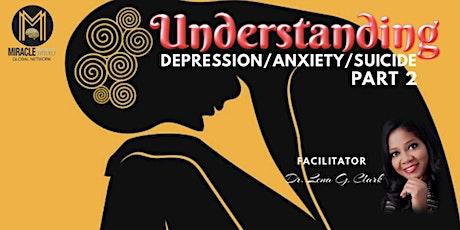 Understanding Depression, Anxiety & Suicide tickets