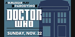 Doctor Who-Ha: A Burlesque Play Parodying Doctor Who...