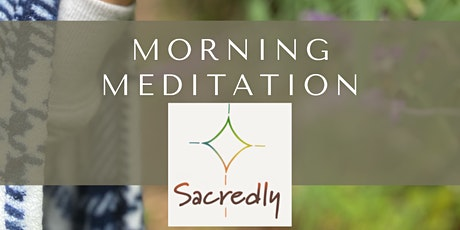 Morning Meditation with Sacredly tickets