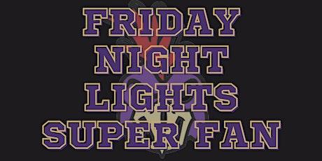 Friday Night Lights Super Fan tickets