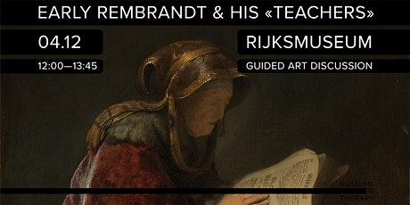 """Guided Art Discussion: Early Rembrandt and His """"Teachers"""" tickets"""