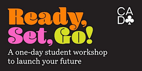 Ready, Set, Go! A One-Day Student Workshop to Launch Your Future tickets