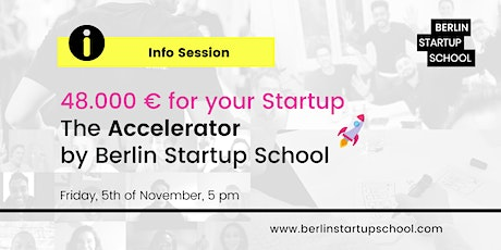 48.000 € for your Startup: The Accelerator (Last Minute Info Session) tickets