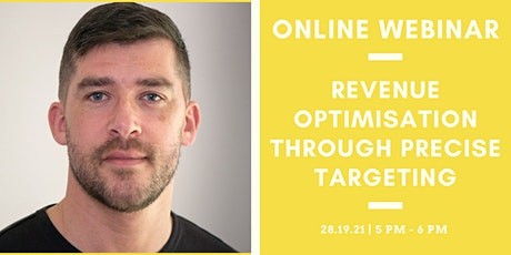 Free Webinar - Revenue Optimisation Through Precision Targeting tickets