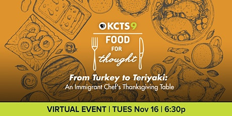From Turkey to Teriyaki: An Immigrant Chef's Thanksgiving Table tickets